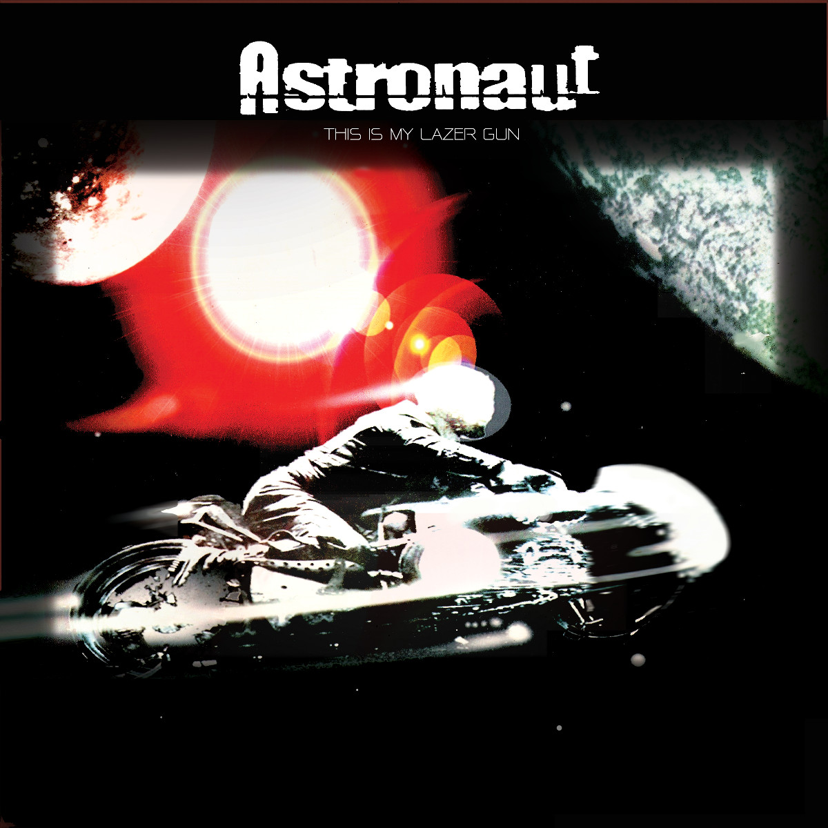 Astronaut - This is My Lazer Gun
